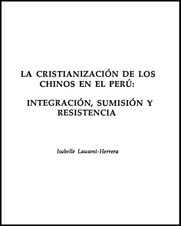 La cristianización de los chinos en el Perú: Integración, sumisión y resistencia